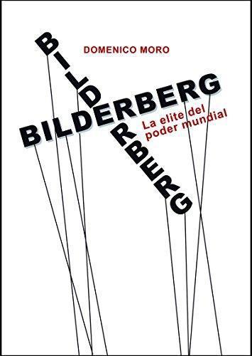 Bilderberg La Elite Del Poder Mundial