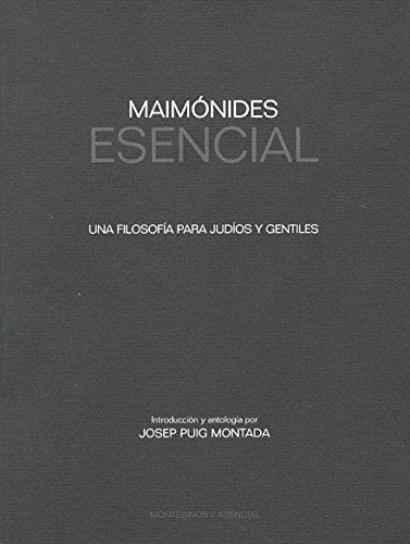 Maimonides Esencial. Una Filosofia Para Judios Y Gentiles