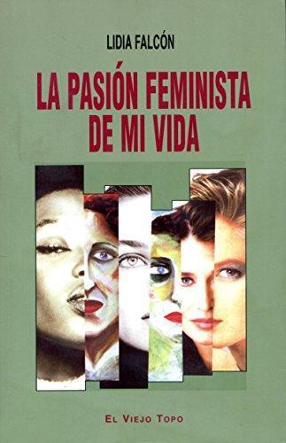 Pasion Feminista De Mi Vida, La