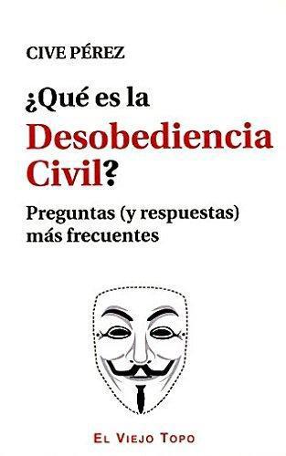 Que Es La Desobediencia Civil? Preguntas (Y Respuestas) Mas Frecuentes