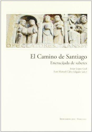 Camino De Santiago Encrucijada De Saberes, El