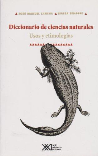Diccionario De Ciencias Naturales Usos Y Etimologias