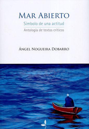 Mar Abierto. Simbolo De Una Actitud. Antologia De Textos Criticos