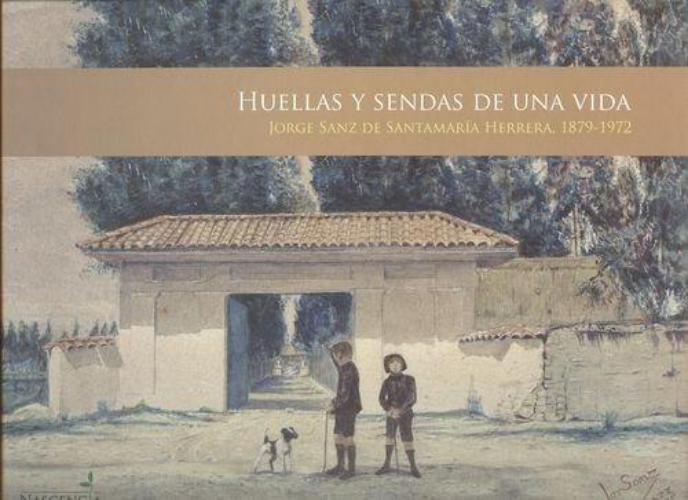 Huellas Y Sendas De Una Vida (+ Cd) Jorge Sanz De Santamaria Herrera, 1879-1972