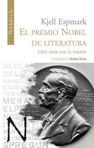 Premio Nobel De Literatura. Cien Años Con La Mision, El