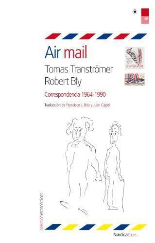 Air Mail. Correspondencia Tomas Tranströmer / Robert Bly 1964-1990