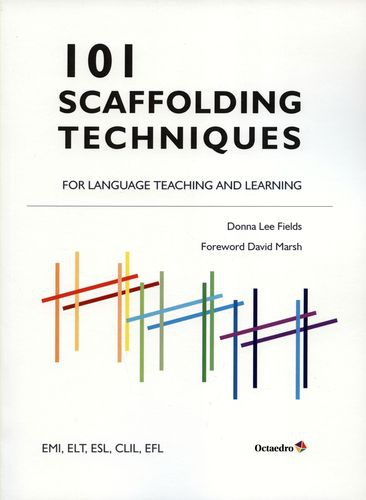 101 Scaffolding Techniques For Language Teaching And Learning