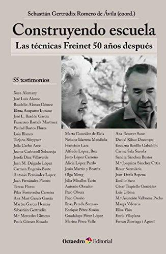 Construyendo Escuela Las Tecnicas Freinet 50 Años Despues