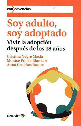 Soy Adulto Soy Adoptado. Vivir La Adopcion Despues De Los 18 Años