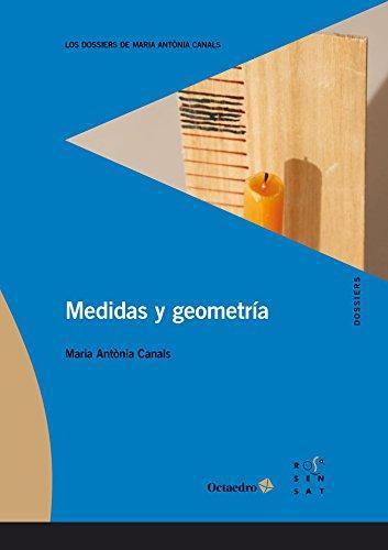 Medidas Y Geometria. Los Dossiers De Maria Antonia Canals