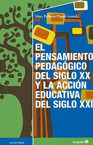 Pensamiento Pedagogico Del Siglo Xx Y La Accion Educativa Del Siglo Xxi, El