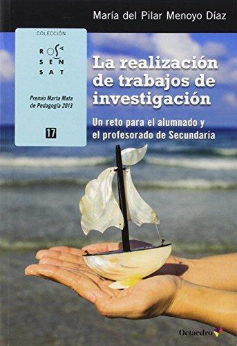 Realizacion De Trabajos De Investigacion Un Reto Para El Alumnado Y El Profesorado De Secundaria, La