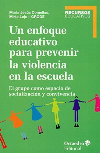 Un Enfoque Educativo Para Prevenir La Violencia En La Escuela