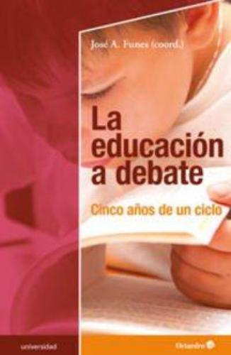 Educacion A Debate. Cinco Años De Un Ciclo, La