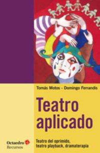 Teatro Aplicado. Teatro Del Oprimido, Teatro Playback, Dramaterapia