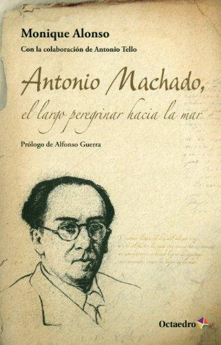 Antonio Machado El Largo Peregrinar Hacia La Mar