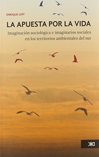 Apuesta Por La Vida. Imaginacion Sociologica E Imaginarios Sociales, La