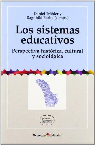 Sistemas Educativos. Perspectiva Historica, Cultural Y Sociologica, Los