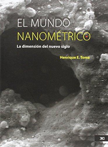 Mundo Nanometrico. La Dimension Del Nuevo Siglo, El