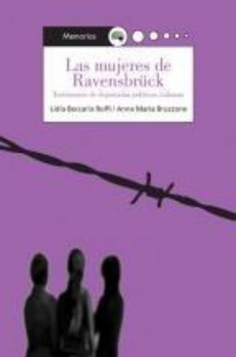 Mujeres De Ravensbruck. Testimonios De Deportadas Politicas Italianas, Las