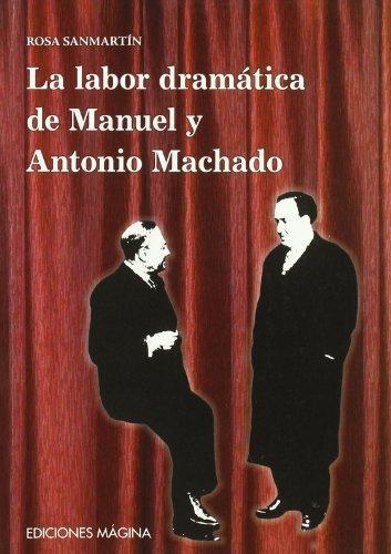 Labor Dramatica De Manuel Y Antonio Machado, La