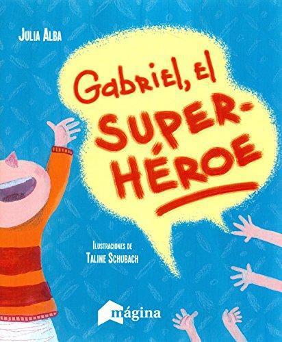 Gabriel El Super Heroe