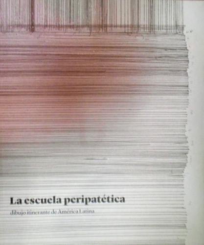 Catálogo La Escuela Peripatetica Dibujo Itinerante De America
