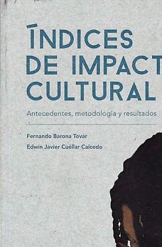 Indices De Impacto Cultural : Antecedentes, Metodología Y Resultados