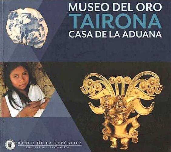 Museo Del Oro: Tairona Casa De La Aduana
