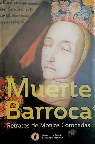 Catálogo Muerte Barroca Retratos De Monjas Coronadas