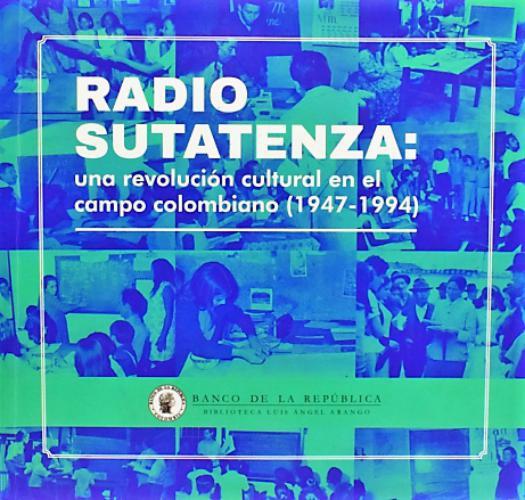 Catálogo Radio Sutatenza Una Revolución Cultural En El Campo Colombiano (1947-1994)