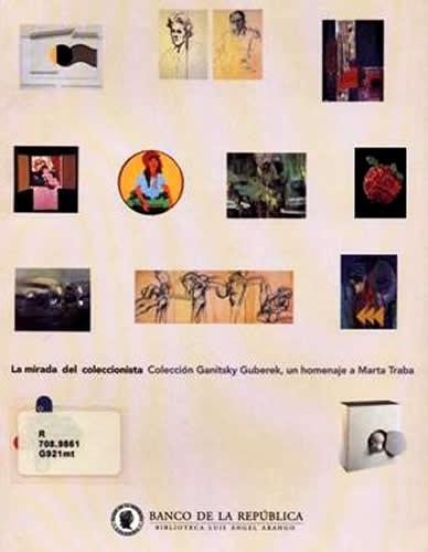 Catálogo La Mirada Del Coleccionista. Col. Ganistky. Homenaje A Martha Trava