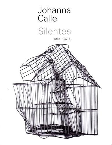 Catálogo Johanna Calle Silentes 1985 -2015
