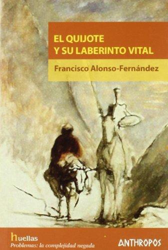 Quijote Y Su Laberinto Vital, El