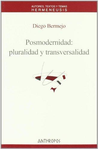 Posmodernidad Pluralidad Y Transversalidad