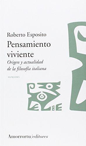Pensamiento Viviente. Origen Y Actualidad De La Filosofia Italiana