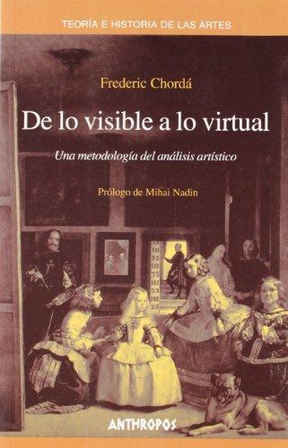 De Lo Visible A Lo Virtual. Una Metodologia Del Analisis Artistico