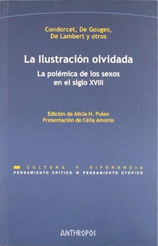Ilustracion Olvidada (2A.Ed) La Polemica De Los Sexos En El Siglo Xviii, La