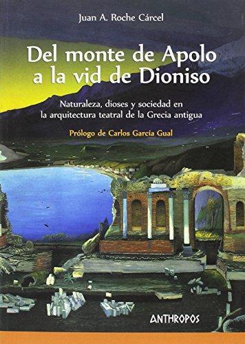 Del Monte De Apolo A La Vid De Dioniso. Naturaleza, Dioses Y Sociedad