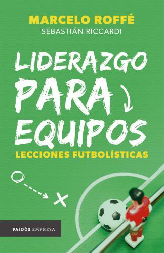 Liderazgo Para Equipos: Lecciones Futbolísticas