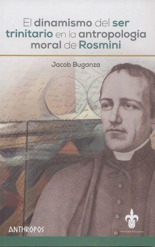Dinamismo Del Ser Trinitario En La Antropologia Moral De Rosmini, El