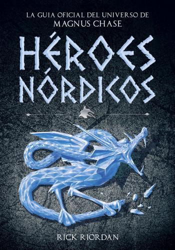 Heroes Nordicos. La Guia Oficial Del Uni