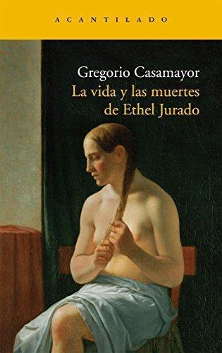 Vida Y Las Muertes De Ethel Jurado, La