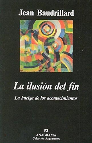 Ilusion Del Fin, La