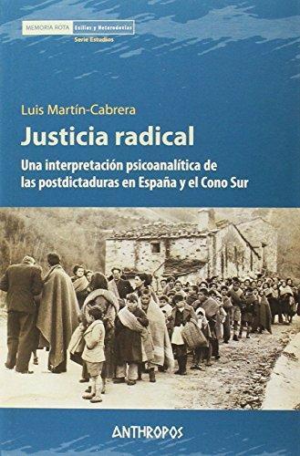 Justicia Radical. Una Interpretacion Psicoanalitica De Las Postdictaduras