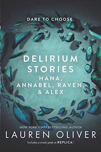 Delirium Stories. Hana, Annabel, Raven A