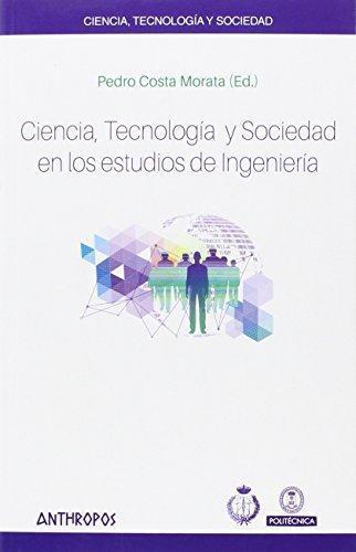 Ciencia Tecnologia Y Sociedad En Los Estudios De Ingenieria