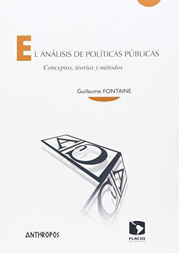 Analisis De Politicas Publicas. Conceptos Teorias Y Metodos, El