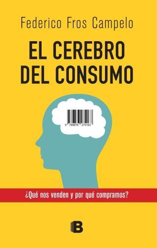 Cerebro Del Consumo, El