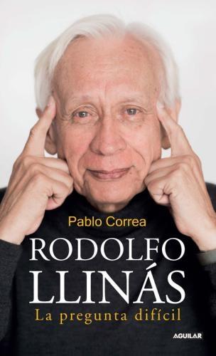 Rodolfo Llinas. La Pregunta Dificil